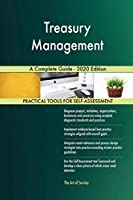 Treasury Management A Complete Guide - 2020 Edition