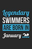 Swimming Notebook - Legendary Swimmers Are Born In January Journal - Birthday Gift for Swimmer Diary: Medium College-Ruled Journey Diary, 110 page, Lined, 6x9 (15.2 x 22.9 cm)