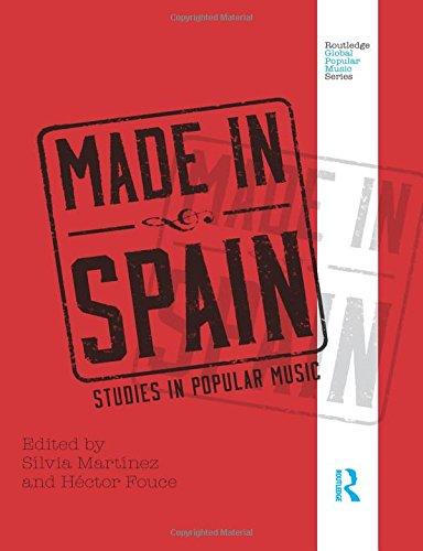 Made in Spain: Studies in Popular Music (Routledge Global Popular Music Series)