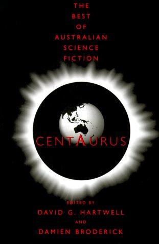Download Centaurus: The Best of Australian Science Fiction 0312865562
