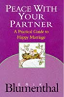 Peace With Your Partner: A Practical Guide to Happy Marriage