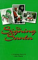 The Signing Santa: A Christmas Story
