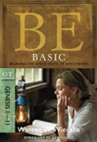 Be Basic (Genesis 1-11): Believing the Simple Truth of God's Word (The BE Series Commentary) by Warren W. Wiersbe(2010-01-01)