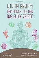 Ajahn Brahm - Der Moench, der uns das Glueck zeigte: Eine Biografie in Erzaehlungen von Vusi Reuter und Sabine Kroiss