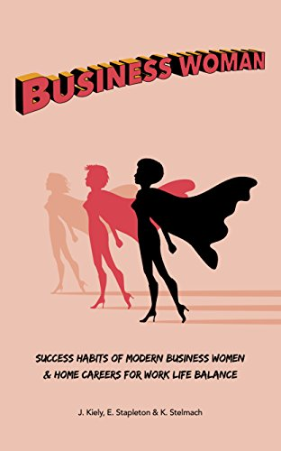 Business Woman : Success Habits of Modern Business Women & Home Careers for Work Life Balance (English Edition)