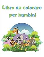 Libro da colorare per bambini: Animali da fattoria, animali della giungla, animali marini, animali della foresta