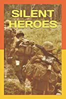 Silent Heroes: Air Cavalry in Vietnam