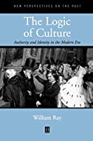 Logic of Culture (New Perspectives on the Past)
