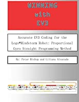 Winning With EV3: Accurate EV3 Coding for the Lego®Mindstorm Robot: Proportional Gyro Straight Programming Method