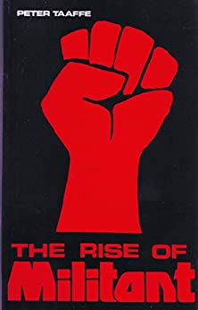 The Rise of Militant by [Taaffe, Peter]