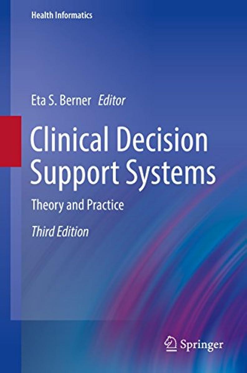 脱獄自分の力ですべてをする体系的にClinical Decision Support Systems: Theory and Practice (Health Informatics) (English Edition)