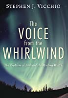 The Voice from the Whirlwind: The Problem of Evil and the Modern World
