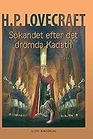 Soekandet efter det droemda Kadath: Illustrerad och presenterad av Jens Heimdahl