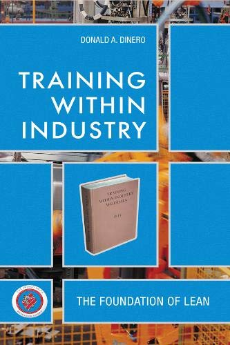 Download Training Within Industry: The Foundation of Lean 1563273071