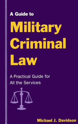 Download A Guide to Military Criminal Law 1557501556