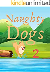 Naughty Dogs 2: Books for kids, Bedtime story, Fable Of  Naughty Dogs 2, tales to help children fall asleep fast. Animal Short Stories, By Picture Book For Kids 2-6 Ages (English Edition)
