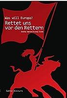 Rettet uns vor den Rettern: Was will Europa