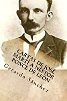Cartas de Jose Marti a Nestor Ponce de Leon (Spanish Edition) [並行輸入品]