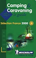 Michelin Red Guide 2000 Camping and Caravaning France (Michelin Camping and Caravanning France, 2000)