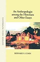 An Anthropologist Among the Historians and Other Essays (Oxford India Paperbacks)