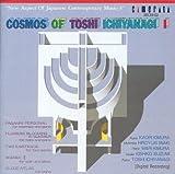 Cosmos of Toshi Ichiyanagi I