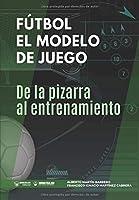 Fútbol el modelo de Juego: De la pizarra al entrenamiento