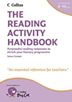The Reading Activity Handbook: Purposeful Reading Responses to Enrich Your Literacy Programme (Collins Big Cat Teacher Support)