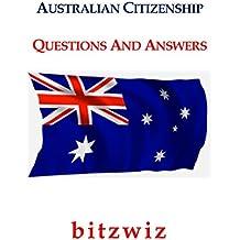 Australia: Australian Citizenship Preparation Exam Questions An Answers (Australia Exam Preparation, Become Australian, Pass The Australian Citizenship Exam)