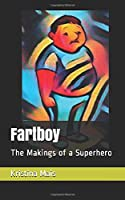 Fartboy: The Makings of a Superhero