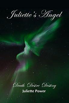 Juliette's Angel: Death Desire Destiny (Juliette's World Memoir Trilogy Book 1) by [Power, Juliette]