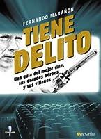 Tiene Delito/ Big Screen Crime: Una guia del mejor cine, sus grandes heroes y sus villanos/A Guide to the Best Movies, It's Heroes and Villians (A Debate)