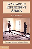 Warfare in Independent Africa (New Approaches to African History)