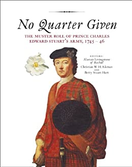 No Quarter Given: The Muster Roll of Prince Charles Edward Stuart's Army, 1745-46 by [Aikman, Christian]