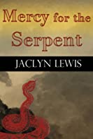 Mercy for the Serpent