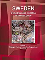 Doing Business and Investing in Sweden: Strategic, Practical Information, Regulations, Contacts (World Business and Investment Library)