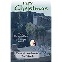 I Spy Christmas: Three Christmas Plays Plus a Candlelight Service