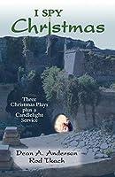I Spy Christmas: Three Christmas Plays Plus a Candlelight Service