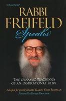 Rabbi Freifeld Speaks: The Dynamic Teachings of an Inspirational Rebbe (ArtScroll (Mesorah))