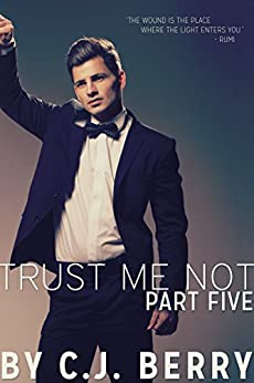 Trust Me Not - Part Five: (The Trust Me Not Series, Book 5) by [Berry, C.J.]