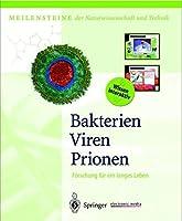 Bakterien Viren Prionen: Forschung f?r ein langes Leben (Meilensteine der Naturwissenschaft und Technik) (German Edition)【洋書】 [並行輸入品]