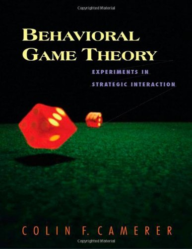 Behavioral Game Theory: Experiments in Strategic Interaction (Roundtable Series in Behaviorial Economics)の詳細を見る