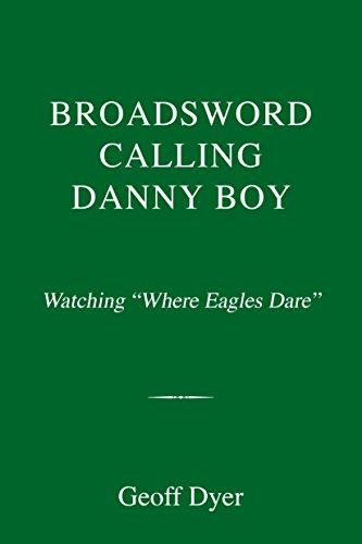 """Broadsword Calling Danny Boy: Watching """"Where Eagles Dare"""""""