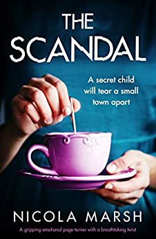 The Scandal: A gripping emotional page turner with a breathtaking twist by [Marsh, Nicola]
