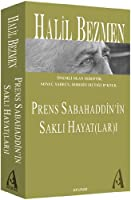 Prens Sabahaddin'in Sakli Hayatlari