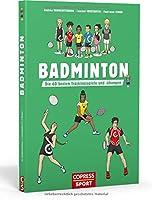 Badminton: Die 60 besten Trainingsspiele und -uebungen