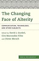 The Changing Face of Alterity (Media Philosophy)