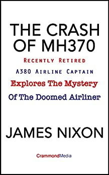 THE CRASH OF MH370 by [Nixon, James]