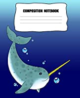 Composition Notebook: Narwhal Composition Notebook Back to School 7.5 X 9.25 Inches 100 College Ruled Pages Arctic Animals Journal Girls Boys Stationary