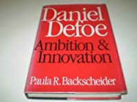 Daniel Defoe: Ambition & Innovation