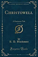 Christowell, Vol. 2 of 3: A Dartmoor Tale (Classic Reprint)